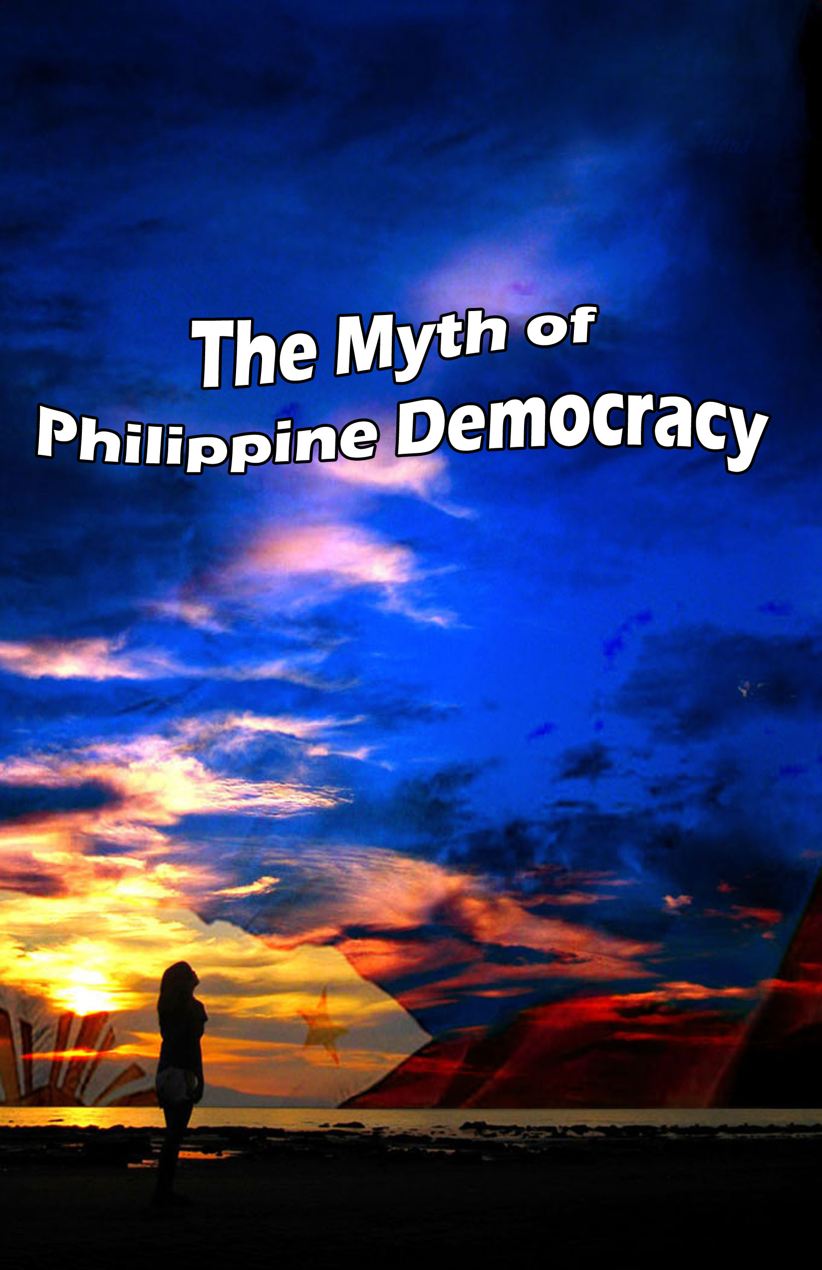 The Myth of Philippine Democracy
