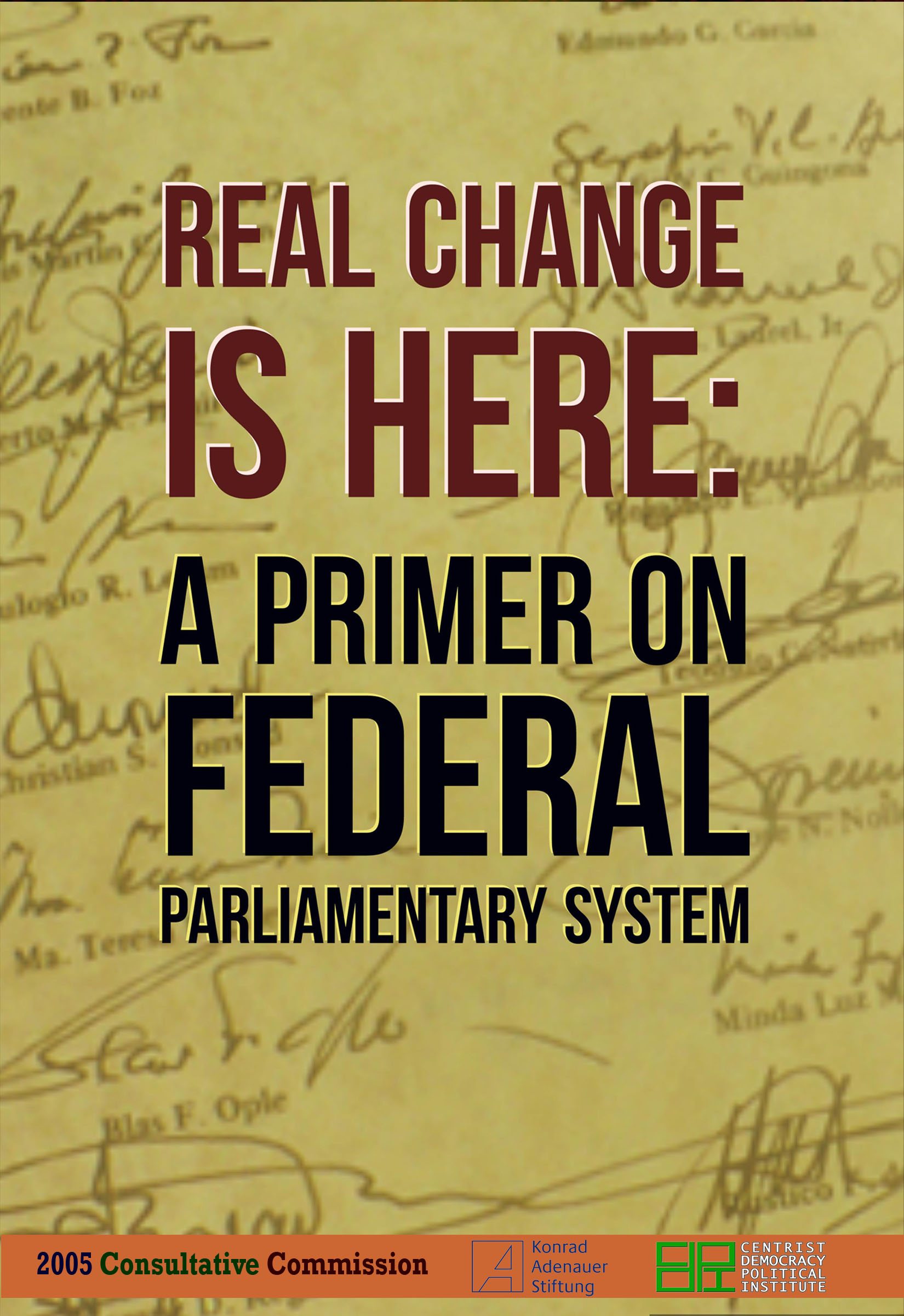 Real Change is Here: A Primer on Federal Parliamentary System